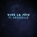 Vive la Fete Tourterelle single